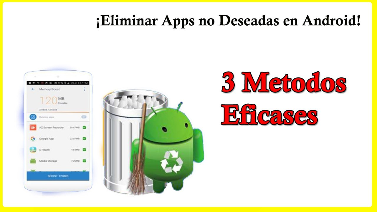 eliminar apps no deseadas en tu dispositivo android