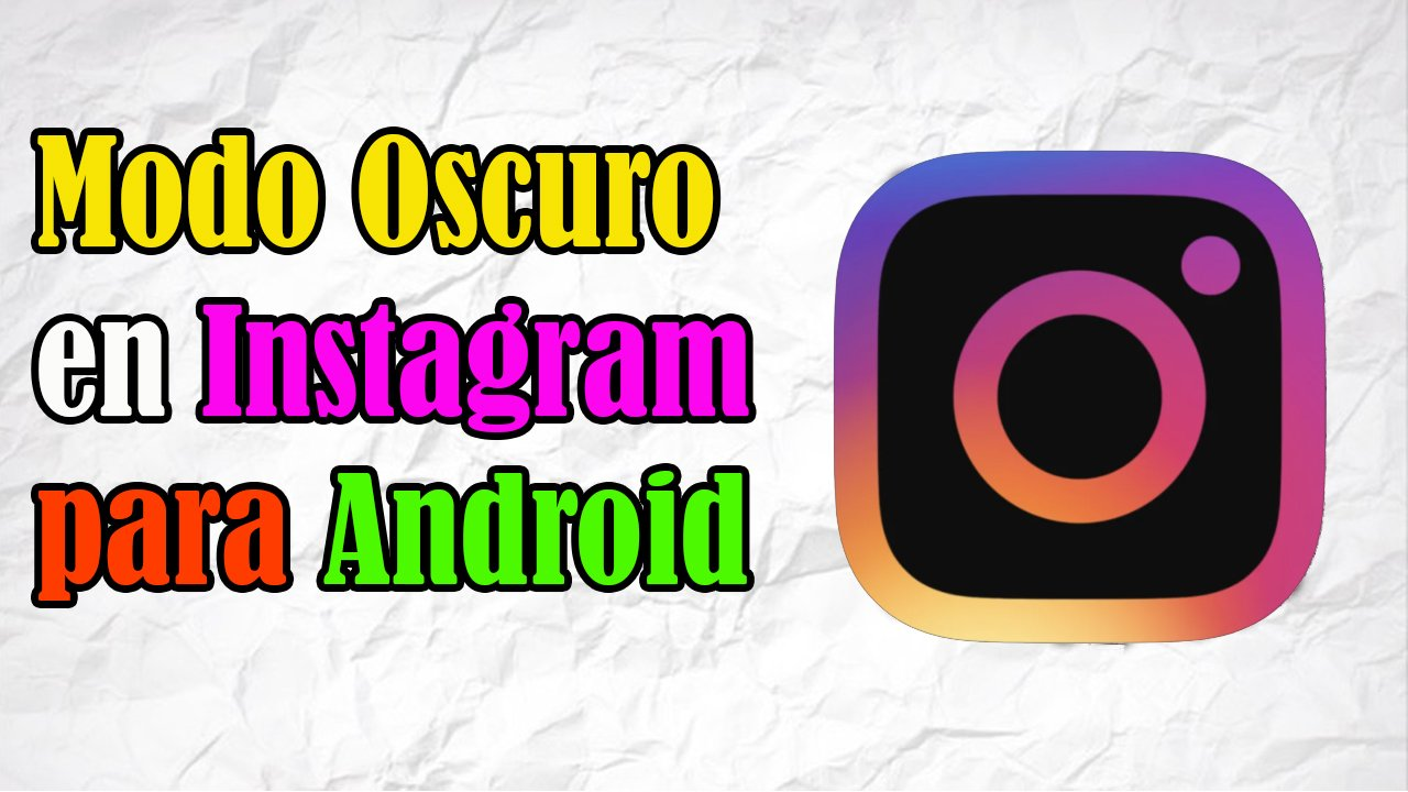modo oscuro instagram android